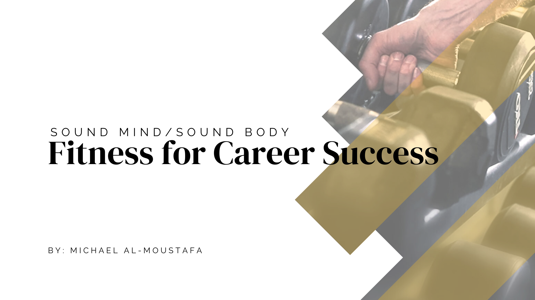 Sound Mind/Sound Body: Fitness for Career Success